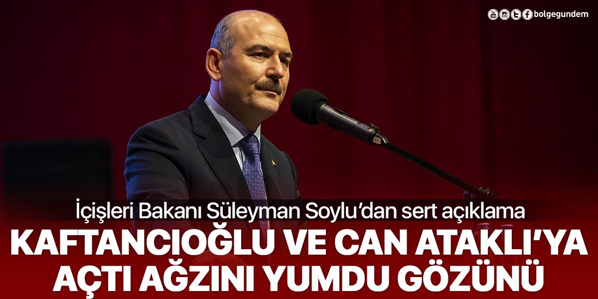 İçişleri Bakanı Soylu açtı ağzını yumdu gözünü!  Kaftancıoğlu ve Can Ataklı'yı sert dille eleştirdi!