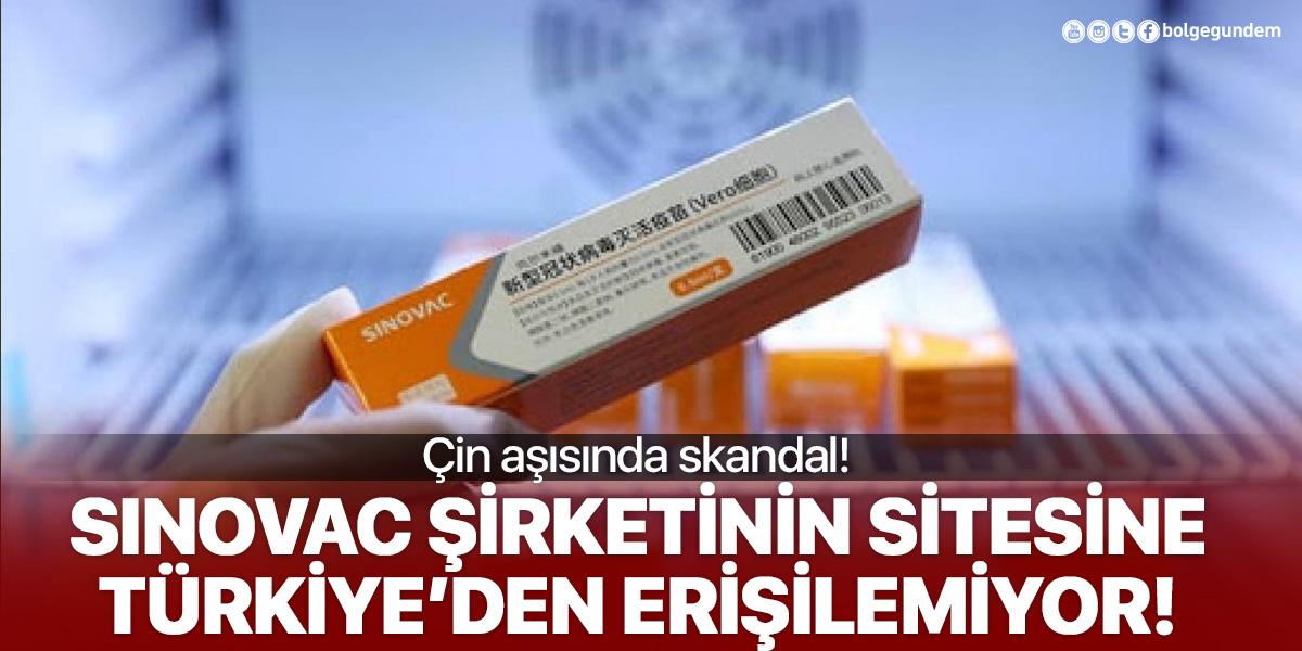 Aşısını kullandığımız Sinovac şirketinin sitesine Türkiye'den erişilemiyor!