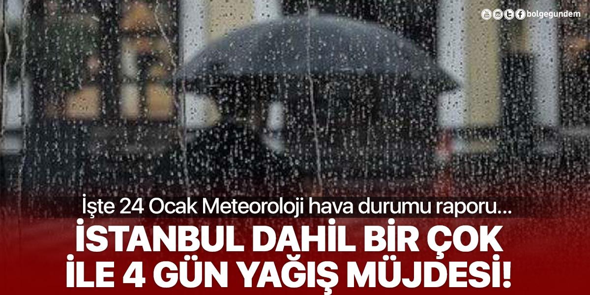 Meteoroloji'den barajlar için müjdeli haber! İstanbul dahil birçok ile 4 gün yağış geliyor...