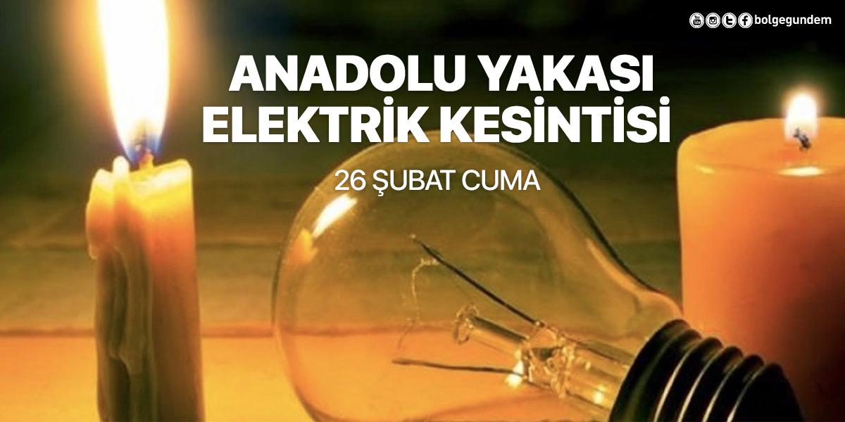 Elektrik kesintisi 26 Şubat Cuma 2021 AYEDAŞ