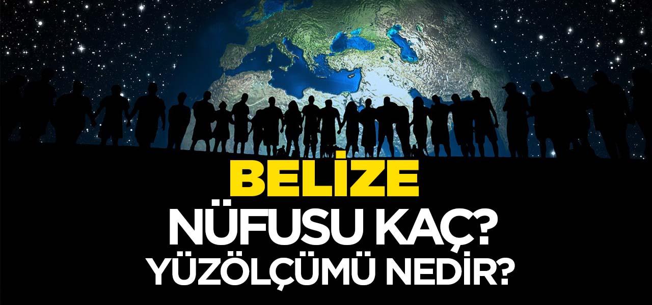 Belize'nin Nüfusu ve Yüzölçümü Kaçtır? Belize'nin Haritadaki yeri, Konumu Nedir?