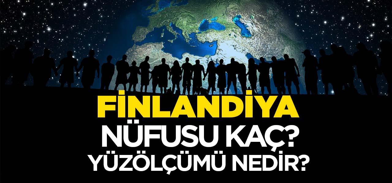 Finlandiya'nın Nüfusu ve Yüzölçümü Kaçtır? Finlandiya'nın Haritadaki yeri, Konumu Nedir?
