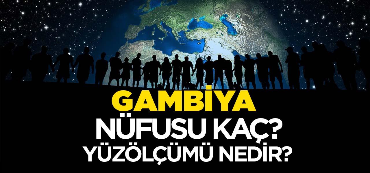 Gambiya'nın Nüfusu ve Yüzölçümü Kaçtır? Gambiya'nın Haritadaki yeri, Konumu Nedir?