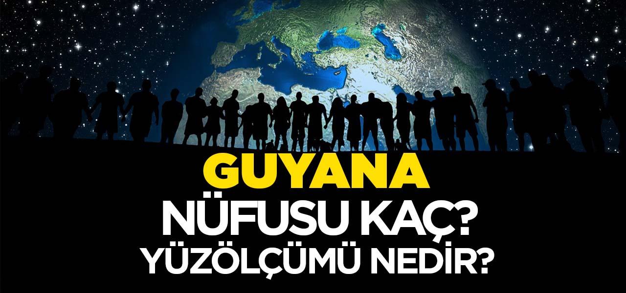 Guyana'nın Nüfusu ve Yüzölçümü Kaçtır? Guyana'nın Haritadaki yeri, Konumu Nedir?