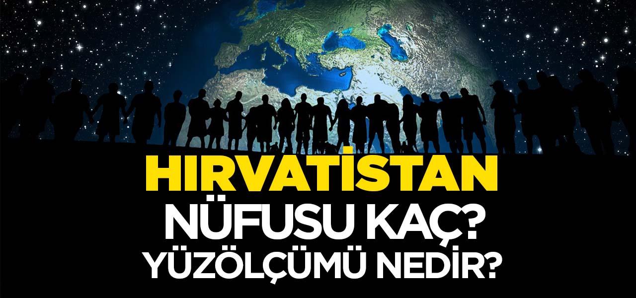Hırvatistan'ın Nüfusu ve Yüzölçümü Kaçtır? Hırvatistan'ın Haritadaki yeri, Konumu Nedir?