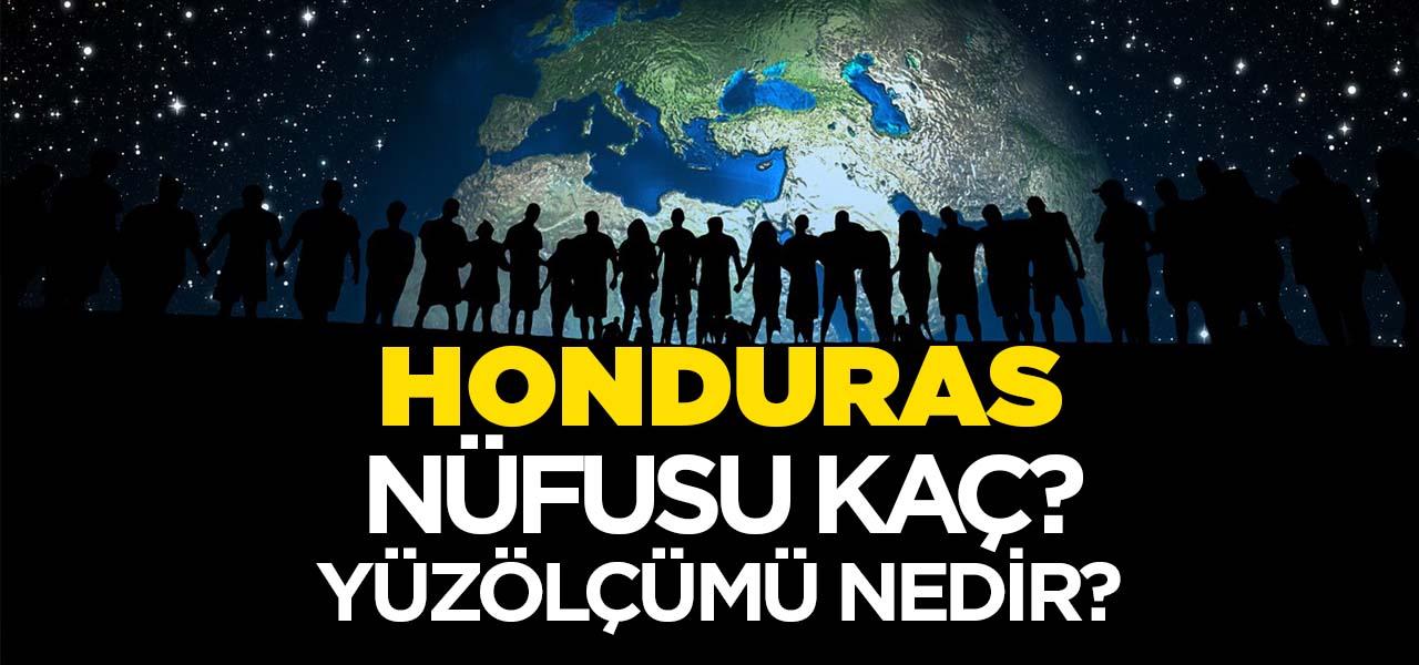 Honduras'ın Nüfusu ve Yüzölçümü Kaçtır? Honduras'ın Haritadaki yeri, Konumu Nedir?