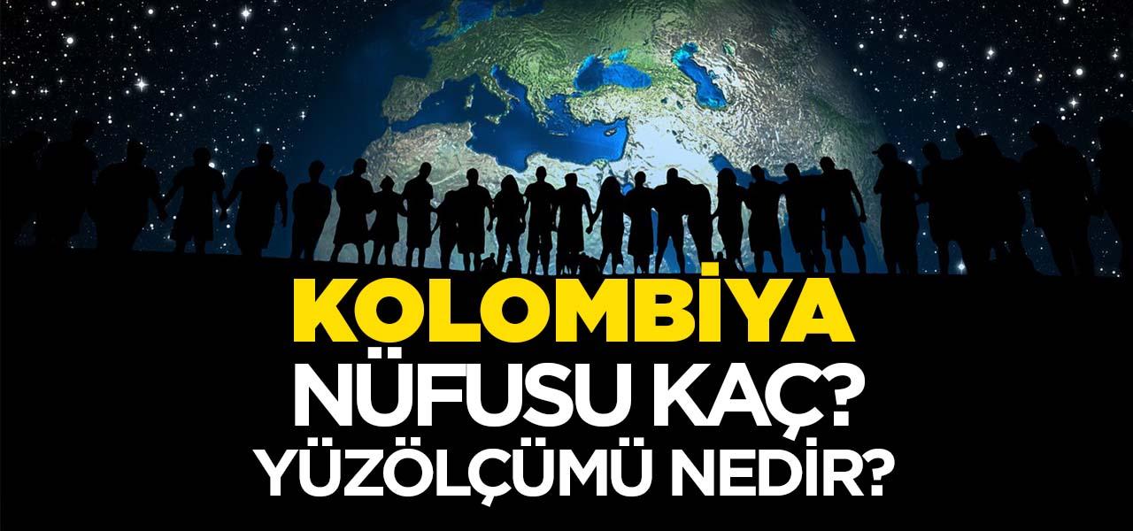 Kolombiya'nın Nüfusu ve Yüzölçümü Kaçtır? Kolombiya'nın Haritadaki yeri, Konumu Nedir?