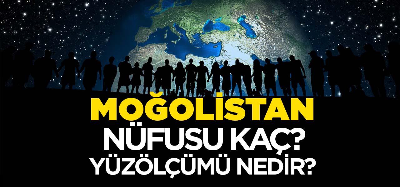 Moğolistan'ın Nüfusu ve Yüzölçümü Kaçtır? Moğolistan'ın Haritadaki yeri, Konumu Nedir?