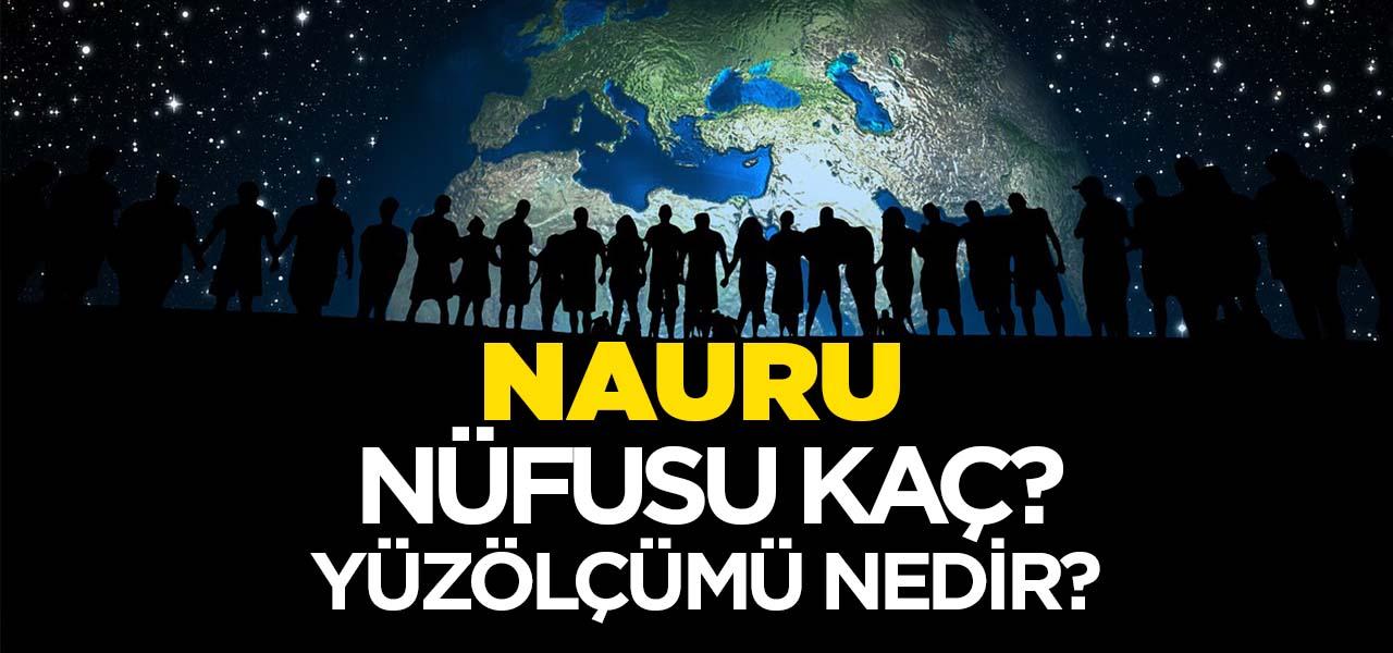 Nauru'nun Nüfusu ve Yüzölçümü Kaçtır? Nauru'nun Haritadaki yeri, Konumu Nedir?