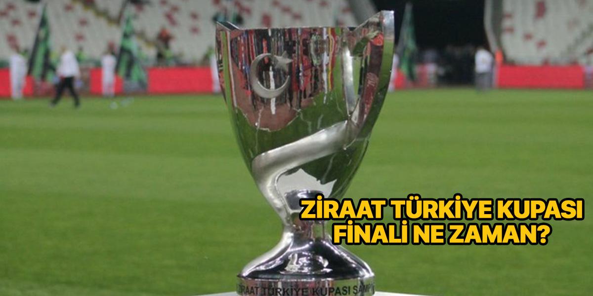 Türkiye Kupası finali ne zaman 2021?   Türkiye Kupası final maçı hangi tarihte oynanacak?