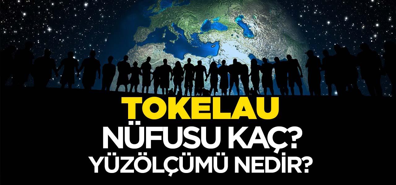 Tokelau'nun Nüfusu ve Yüzölçümü Kaçtır? Tokelau'nun Haritadaki yeri, Konumu Nedir?