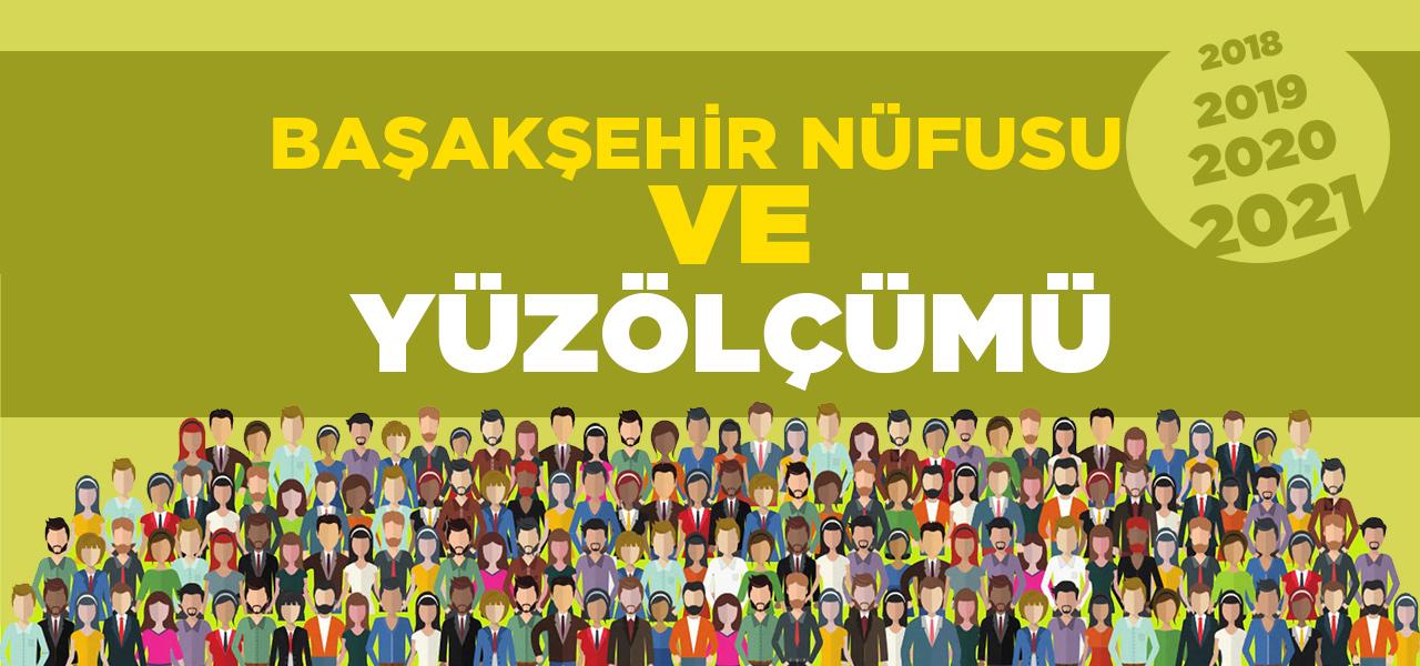 İstanbul Başakşehir Nüfusu 2020 - 2021 | Başakşehir İlçesinin Yüzölçümü kaçtır?