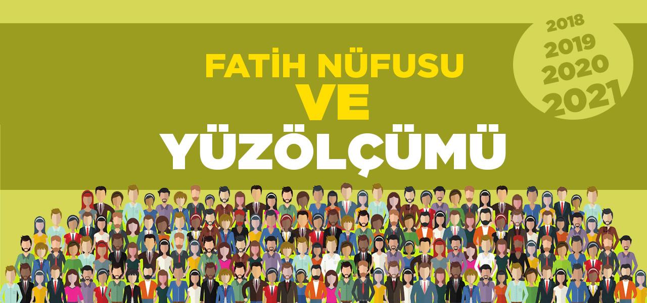 İstanbul Fatih Nüfusu 2020 - 2021 | Fatih İlçesinin Yüzölçümü kaçtır?