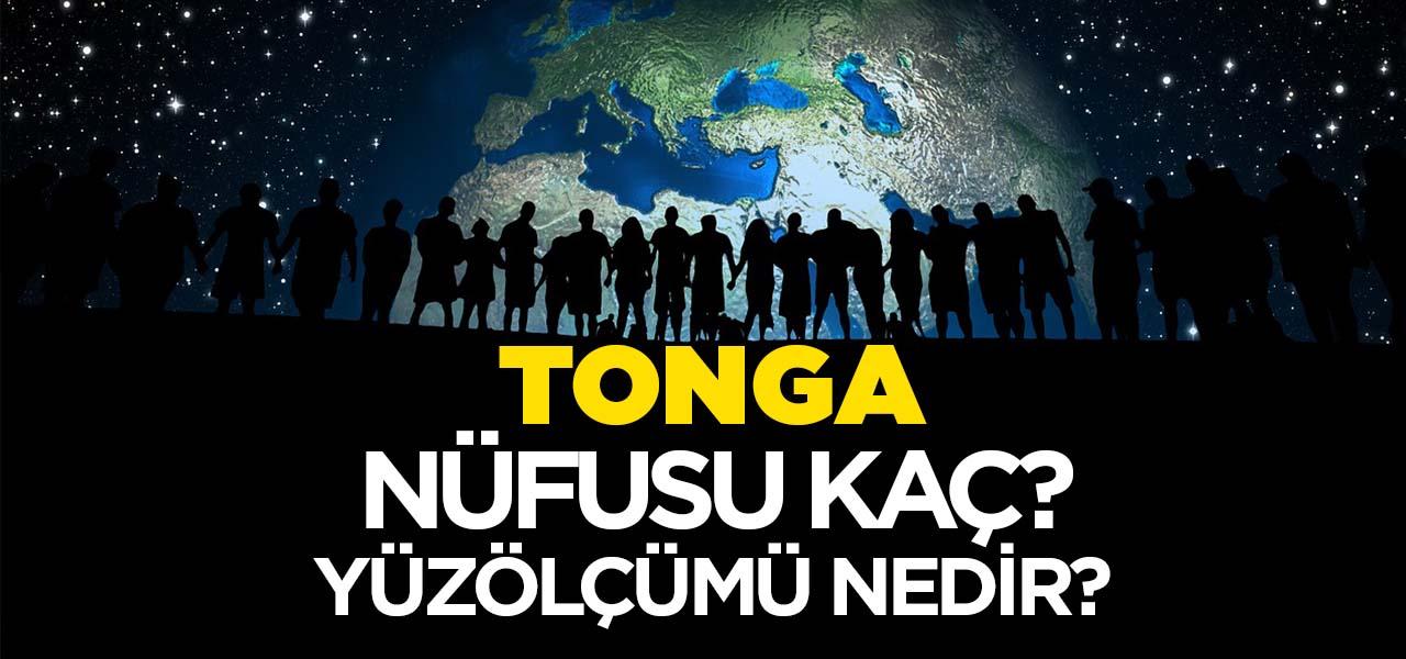 Tonga'nın Nüfusu ve Yüzölçümü Kaçtır? Tonga'nın Haritadaki yeri, Konumu Nedir?