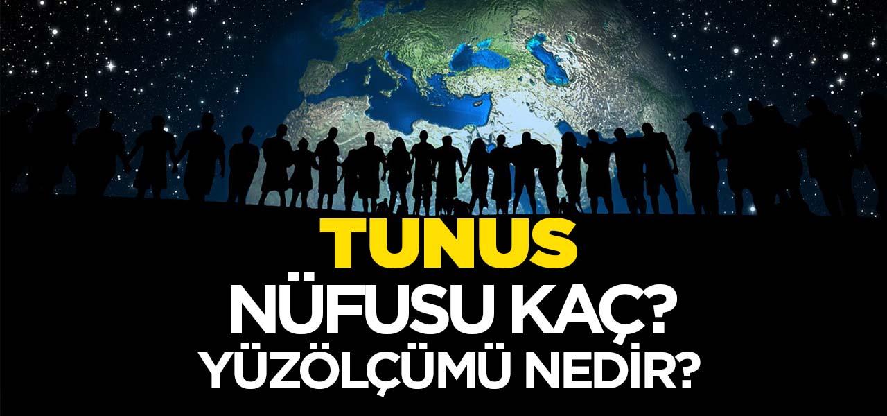 Tunus'un Nüfusu ve Yüzölçümü Kaçtır? Tunus'un Haritadaki yeri, Konumu Nedir?