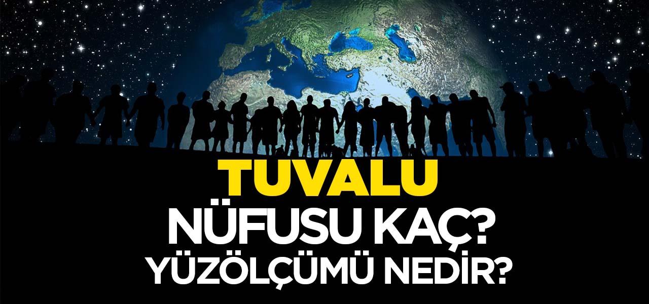 Tuvalu'nun Nüfusu ve Yüzölçümü Kaçtır? Tuvalu'nun Haritadaki yeri, Konumu Nedir?