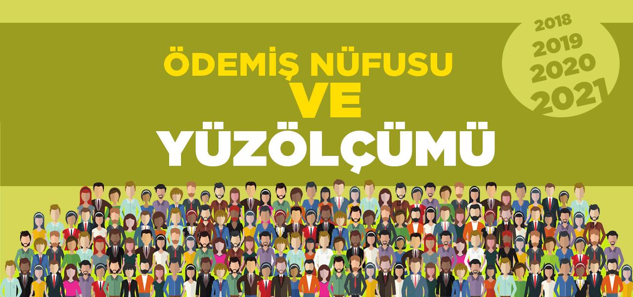 İzmir Ödemiş Nüfusu 2020 - 2021 | Ödemiş İlçesinin Yüzölçümü kaçtır?
