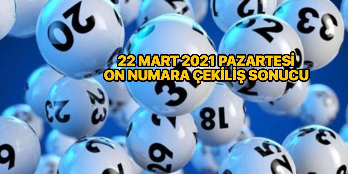 On Numara çekiliş sonuçları 22 Mart 2021 (MPİ)