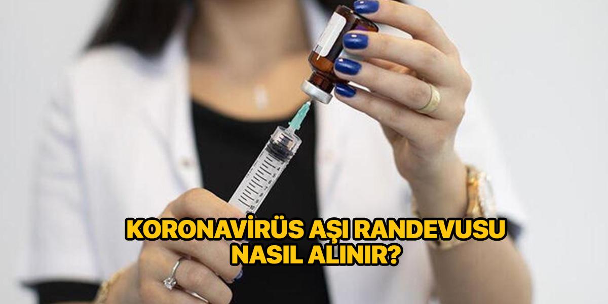 Covid-19 aşı randevusu nasıl alınır? | Koronavirüs aşısı randevu alma