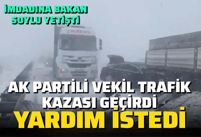 AK Partili vekil trafik kazası geçirdi yolda mahsur kaldı! İmdadına Bakan Soylu yetişti