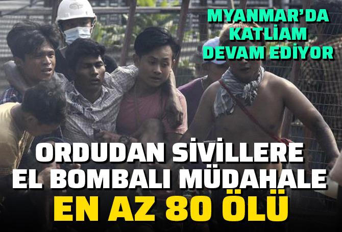 Myanmar'da katliam devam ediyor! Askeri ordu göstericilere ateş açtı: 80 ölü!