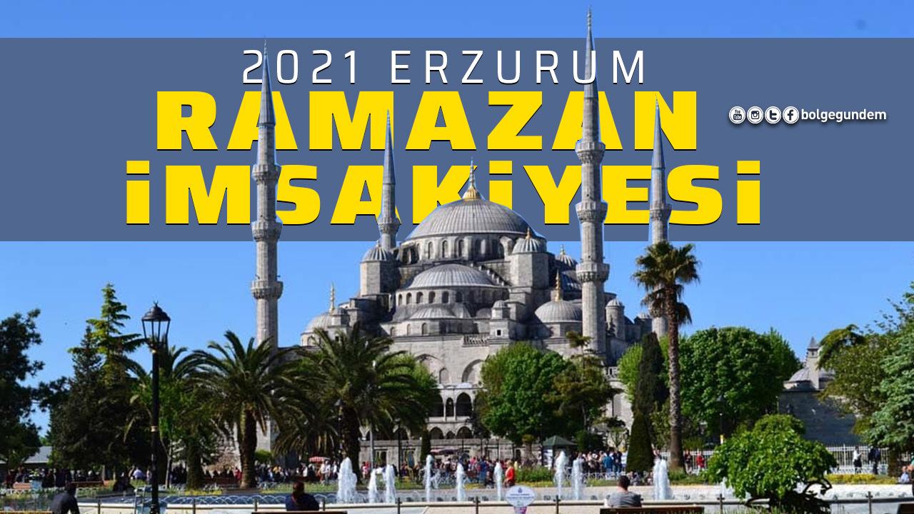 Erzurum imsakiye 2021: Erzurum iftar vakti saat kaçta? Erzurum akşam ezanı saati
