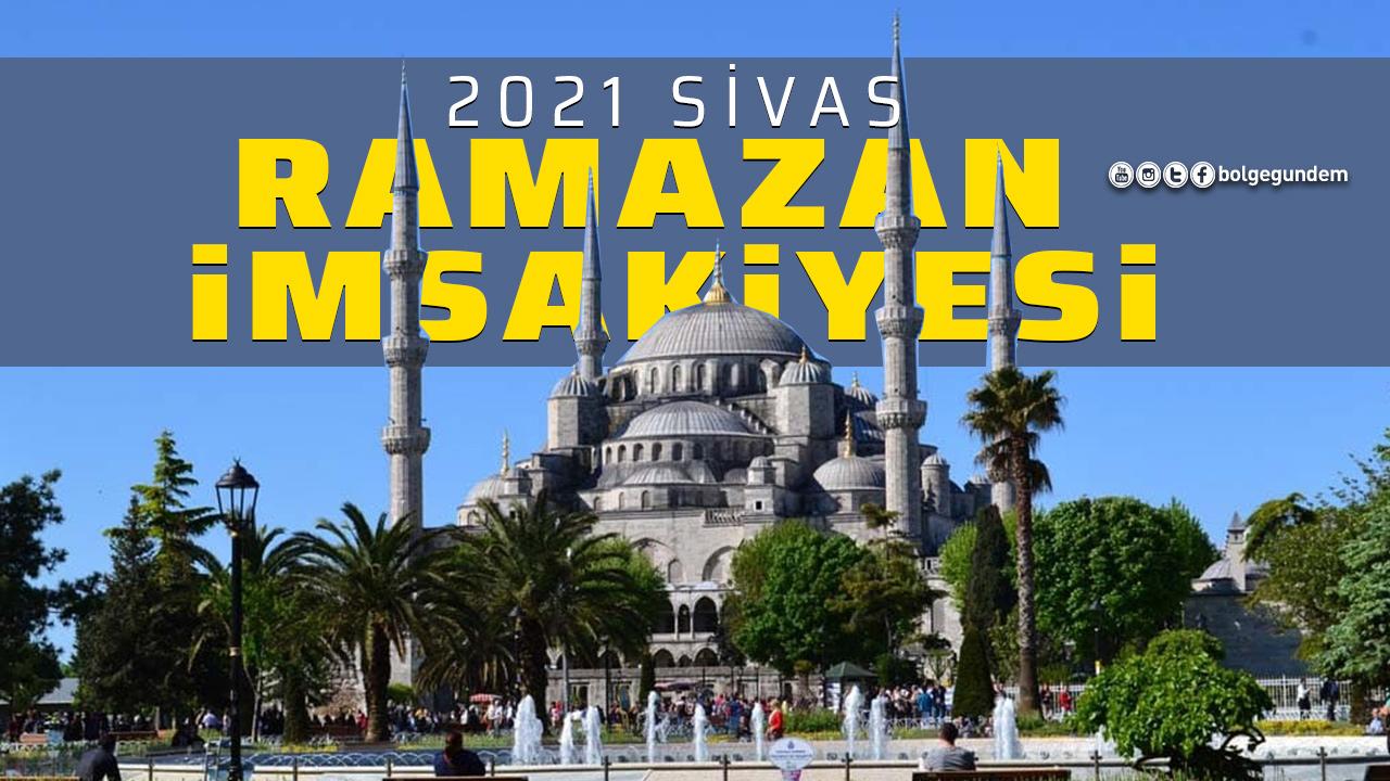 Sivas imsakiye 2021: Sivas iftar vakti saat kaçta? Sivas akşam ezanı saati