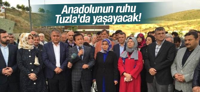 Anadolunun ruhu Tuzla'da Yaşayacak!