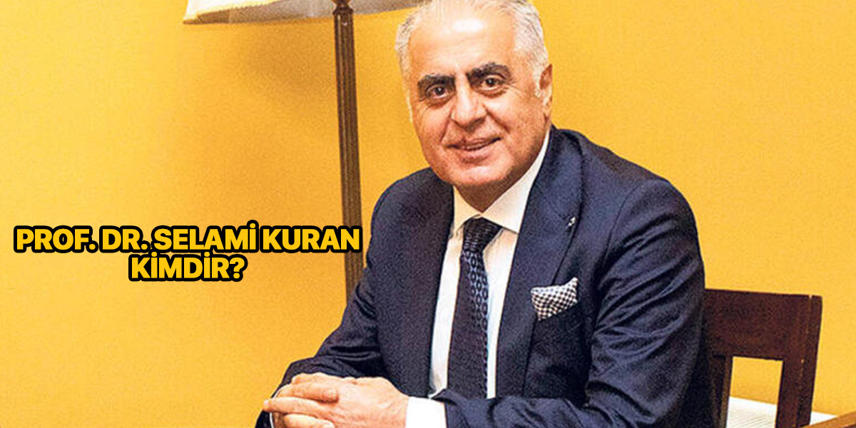 Prof. Dr. Selami Kuran kimdir?