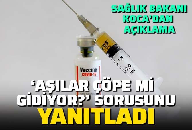 SON DAKİKA! Pfizer/BioNTech aşıları çöpe mi gidiyor? Sağlık Bakanı Fahrettin Koca yanıtladı!
