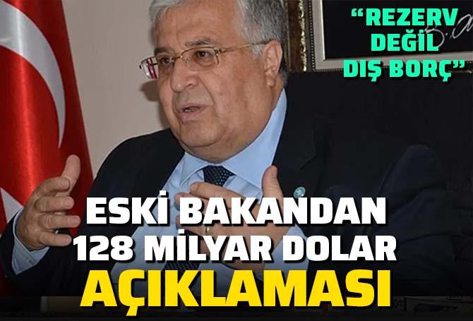 Eski Ekonomi Bakanı Masum Türker'den 128 milyar dolar açıklaması: Rezerv değil dış borç