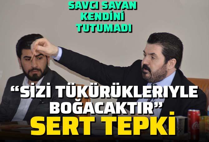 Ağrı Belediye Başkanı Savı Sayan, açtı ağzını yumdu gözünü: Ağrılı vatanseverler sizi tükürükleriyle boğacaktır