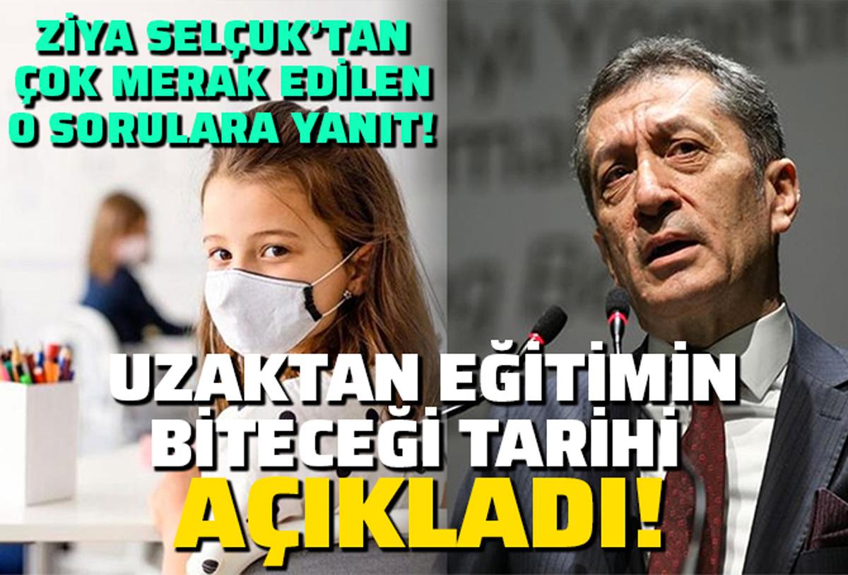 Milli Eğitim Bakanı Ziya Selçuk, uzaktan eğitimin biteceği tarihi açıkladı!