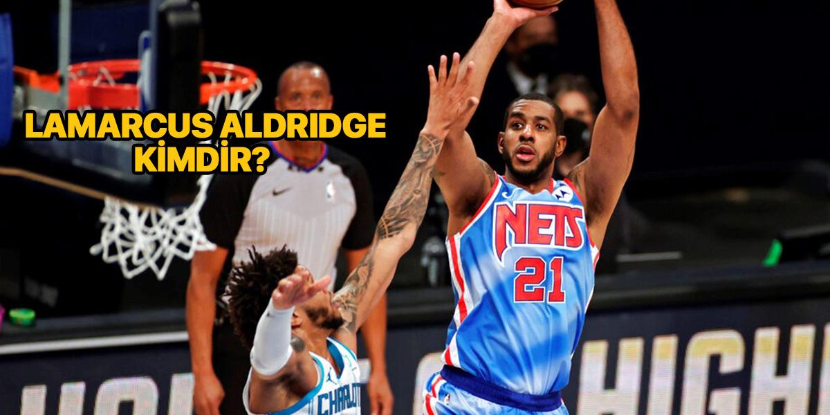LaMarcus Aldridge kimdir? Nereli ve kaç yaşında? | Basketi bıraktı mı? | LaMarcus Aldridge basketbolu neden bıraktı?