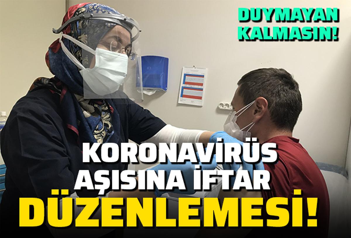 Koronavirüs aşısına iftar düzenlemesi: Yemekten sonra da aşı yapmak mümkün!