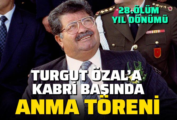 8. Cumhurbaşkanı Turgut Özal, vefatının yıl dönümünde kabri başında anıldı