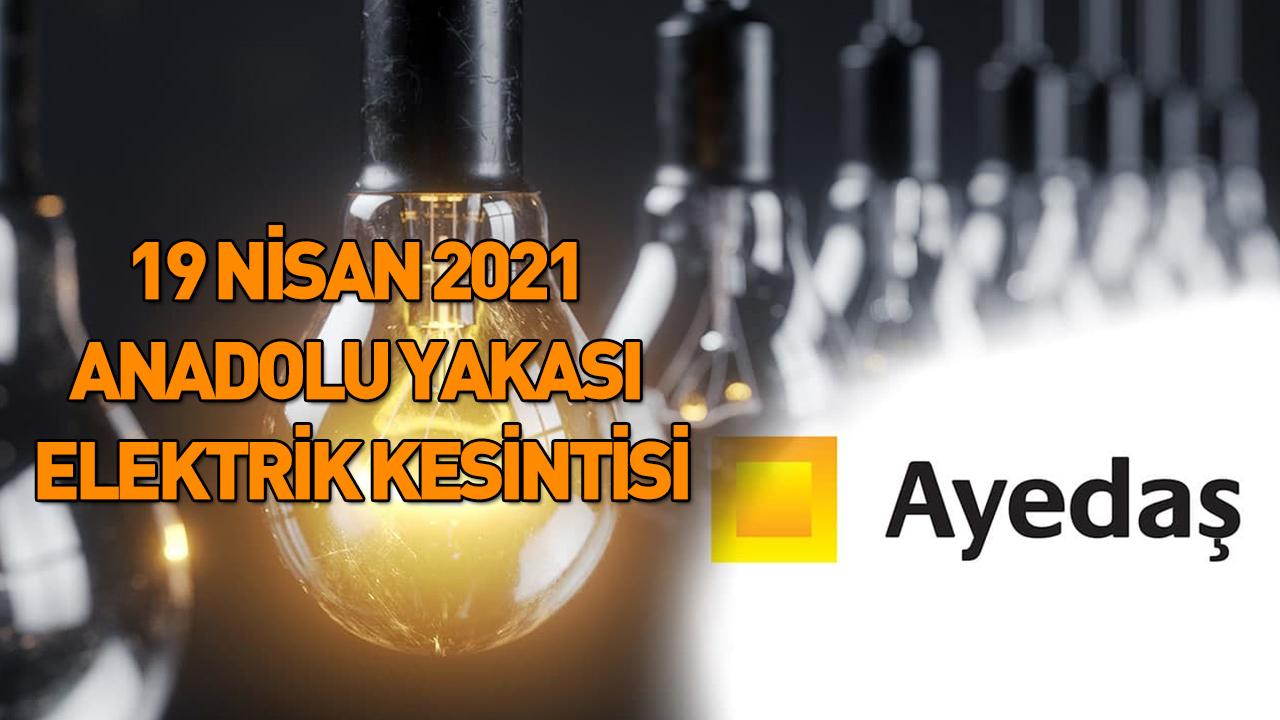 19 Nisan Elektrik kesintisi İstanbul AYEDAŞ