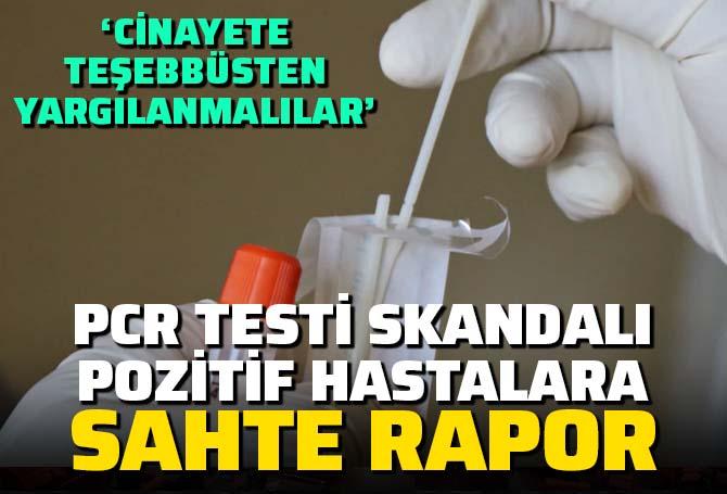 Bir PCR testi skandalı daha: Sahte testlerle Kovid hastalarını negatif gösteriyorlar! Resmen cinayete teşebbüs!