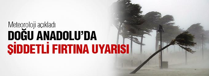 Meteoroloji açıkladı, Doğu Anadolu için şiddetli fırtına uyarısı