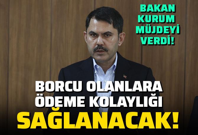 SON DAKİKA! Bakan Kurum'dan TOKİ taksitlerine ilişkin açıklama!