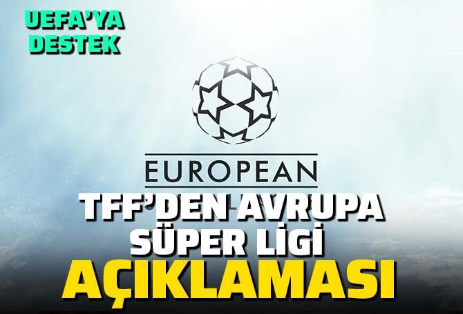 Son dakika| TFF'den Avrupa Süper Ligi açıklaması: Kabul edilemez buluyoruz