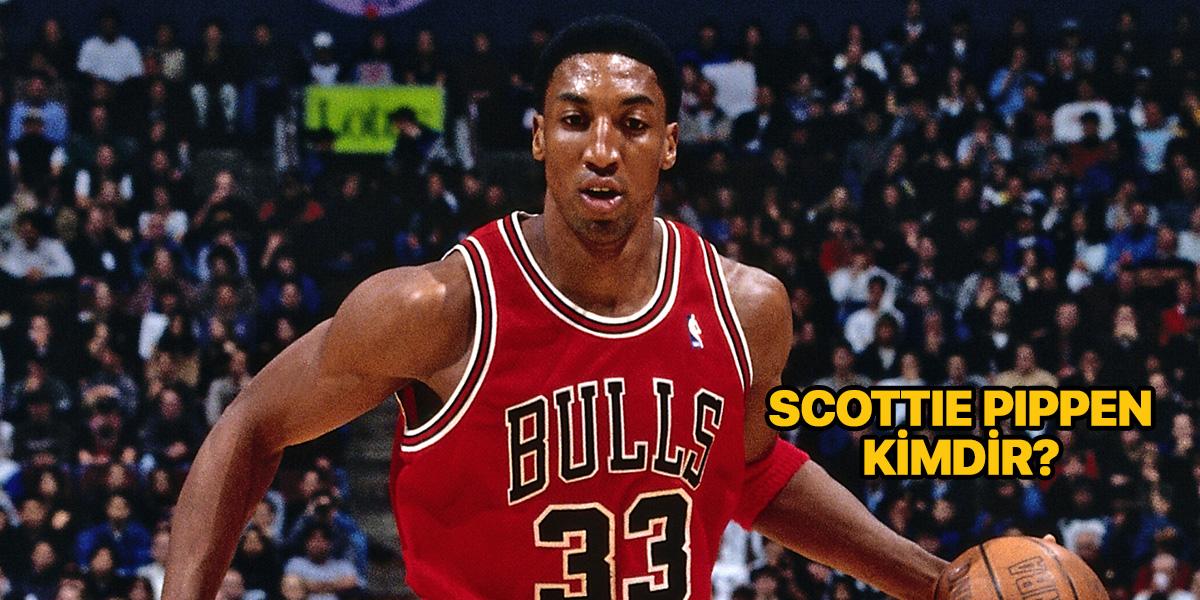 Scottie Pippen kimdir? Nereli ve kaç yaşında? | Hangi takımlarda oynadı?