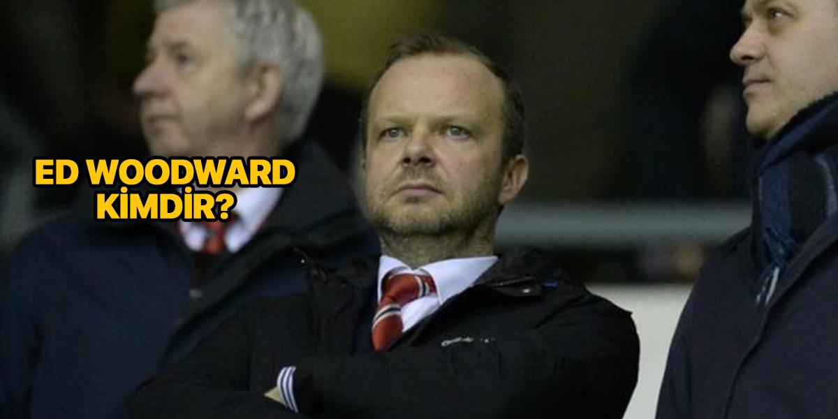 Ed Woodward kimdir? Nereli ve kaç yaşında? | Manchester United başkanı Ed Woodward görevinden istifa mı etti?