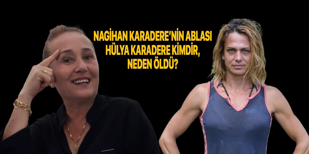 Hülya Karadere kimdir? Nereli ve kaç yaşındaydı? | Nagihan Karadere'nin ablası Hülya Karadere neden öldü?