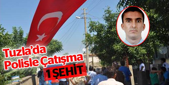 Tuzla'da Polisle Çatışma: 1 Şehit
