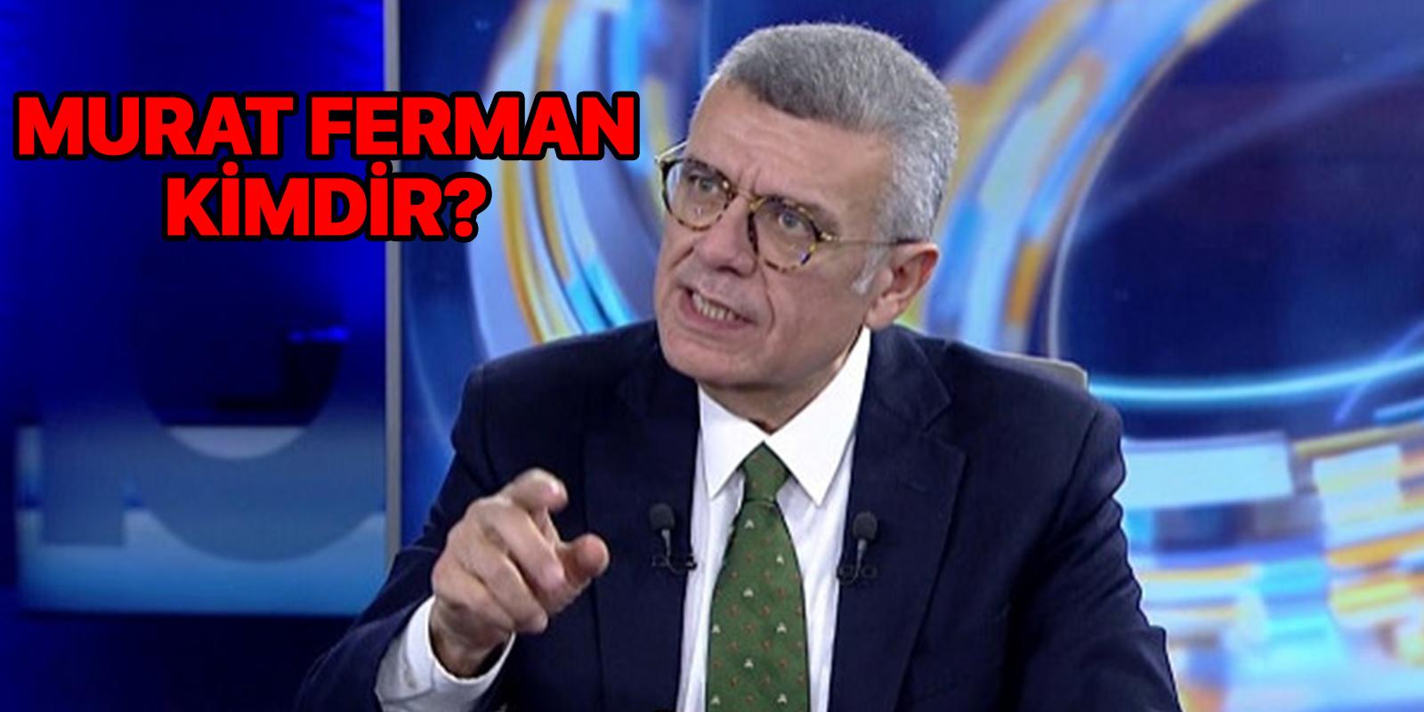 Prof. Dr. Murat Ferman kimdir? Nereli ve kaç yaşında?
