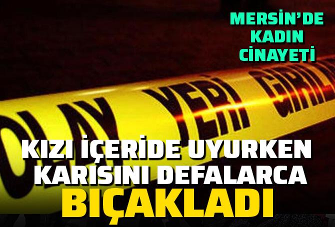 Kızı yan odada uyuyordu: Ahmet Çetin, karısı Semra Çetin'i defalarca bıçaklayarak öldürdü!