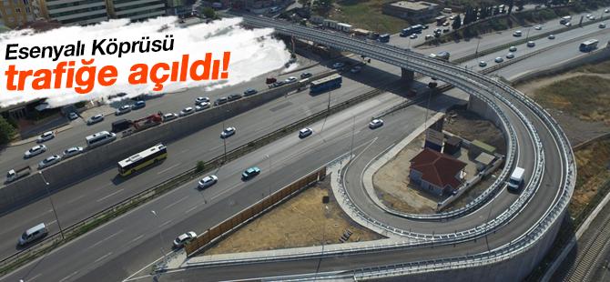 Esenyalı Köprüsü Trafiğe Açıldı!