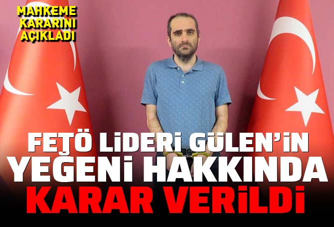 FETÖ lideri Gülen'in yeğeni Selahattin Gülen için karar verildi: Cinsel istismardan tutuklandı