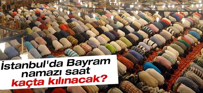 İstanbul'da Bayram Namazı Saat Kaçta Kılınacak?